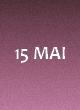 15 mai 3