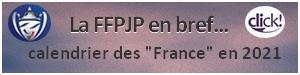 Ffpjp en bref et calendrier des france en 2021 ter